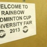 Rainbow Badminton Cup and Diversity Fair 2013