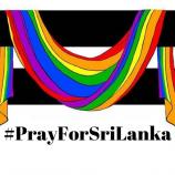 LGBT Sri Lanka Bereaksi Terhadap Serangan Teroris Pada Perayaan Paskah