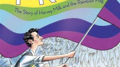 """Pride: The Story of Harvey Milk and the Rainbow Flag"" Kisah Sejarah Bendera Pelangi Untuk Anak-Anak"